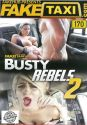 Fake Taxi - Busty Rebels 2 Special Edition